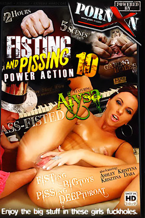 Fisting and Pissing Power Action 10