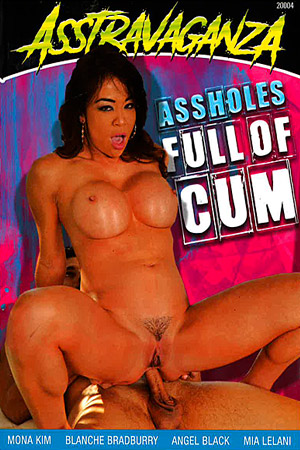 Assholes Full of Cum